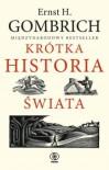 Krótka historia świata - Barbara Ostrowska, Ernst H. Gombrich