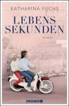 Lebenssekunden - Katharina Fuchs