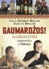 Gaumardżos - Dziewit-Meller Anna,  Meller Marcin