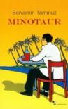 Minotaur - Benjamin Tammuz