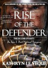 Rise Of The Defender - Kathryn Le Veque