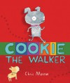 Cookie, the Walker - Chris Monroe