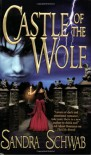 Castle of the Wolf - Sandra Schwab