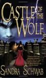 Castle of the Wolf - Sandra Schwab
