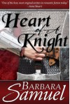 Heart of a Knight - Barbara Samuel