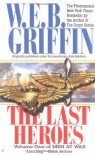 The Last Heroes - W.E.B. Griffin