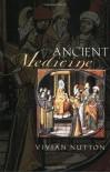 Ancient Medicine (Sciences of Antiquity Series) - Vivian Nutton