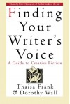 Finding Your Writer's Voice: A Guide to Creative Fiction - Thaisa Frank, Dorothy  Wall, Dorothy Wall