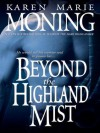 Beyond the Highland Mist (Highlander, #1) - Karen Marie Moning