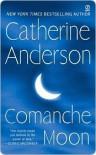 Comanche Moon (Comanche, #1) - Catherine Anderson