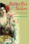 Butterfly's Sisters: The Geisha in Western Culture - Yoko Kawaguchi