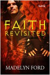 Faith Revisited (The Watchers #1) - Madelyn Ford