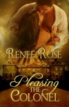 Pleasing the Colonel - Renee Rose