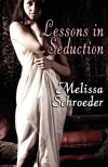 Lessons in Seduction - Melissa Schroeder