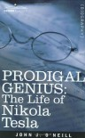 Prodigal Genius: The Life of Nikola Tesla - John J. O'Neill