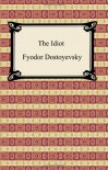 The Idiot - Fyodor Dostoyevsky, Eva M. Martin