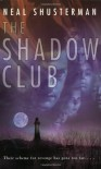 The Shadow Club - Neal Shusterman