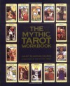 The Mythic Tarot Workbook - Juliet Sharman-Burke