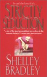 Strictly Seduction - Shelley Bradley