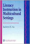 Literacy Instruction in Multicultural Settings - Katherine H. Au