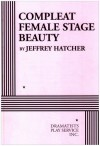 Compleat Female Stage Beauty - Acting Edition - Jeffrey Hatcher
