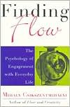 Finding Flow: The Psychology of Engagement with Everyday Life -