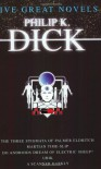 Five Great Novels (The Three Stigmata of Palmer Eldritch, Martian Time-Slip, Do Androids Dream of Electric Sheep?, Ubik, A Scanner Darkly) - Philip K. Dick