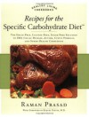 Recipes for the Specific Carbohydrate Diet: The Grain-Free, Lactose-Free, Sugar-Free Solution to IBD, Celiac Disease, Autism, Cystic Fibrosis, and Other Health Conditions - Raman Prasad