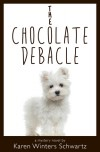 The Chocolate Debacle - Karen Winters Schwartz