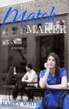 The Match Maker - Karey White