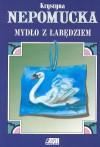 Mydło z łabędziem - Krystyna Nepomucka