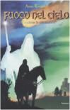 Fuoco nel cielo. I Cavalieri di Smeraldo: 1 - Anne Robillard, C. Lagrange