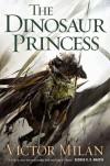 The Dinosaur Princess (The Dinosaur Lords) - Victor Milán