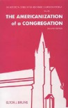 The Americanization of a Congregation - Elton Bruins, Willard Wichers, Donald Bruggink