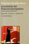 Geschichte der Frauenemanzipation in Deutschland und Österreich: Biographien, Programme, Organisationen - Daniela Weiland