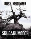 Skudakumooch - Russ Meidinger