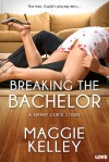Breaking the Bachelor - Maggie Kelley