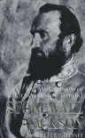 The Life and Campaigns of Stonewall Jackson - Robert Lewis Dabney