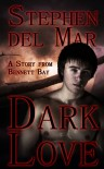 Dark Love (Stories from Bennett Bay) - Stephen del Mar