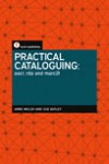 Practical Cataloguing: AACR, RDA and MARC21 - Anne Welsh, Sue Batley