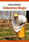 Zabawka Boga - Tadeusz Biedzki