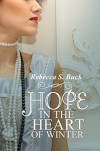 Hope in the Heart of Winter - Rebecca S. Buck