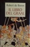 Il libro del Graal: Giuseppe di Arimatea - Merlino - Perceval - Robert de Boron, Francesco Zambon