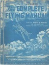 The Complete Flying Manual: A Guide to Flying Tuition - Harold E. Hartney