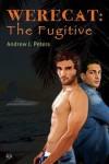 Werecat: The Fugitive - Andrew J. Peters