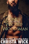 Comes Now the Wicked Woodsman (A Night Falls Alpha Wolf BBW Shapeshifter Romance) - Christa Wick