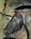 La grotte Chauvet : L'art des origines - Jean Clottes, Various Authors