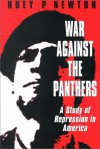 War Against the Panthers: A Study of Repression in America - Huey P. Newton