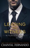 Leading the Witness (The Conflict of Interest Series) - Chantal Fernando