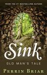 Sink: Old Man's Tale - Perrin Briar